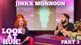 JINKX MONSOON on LOOK AT HUH! Part 3