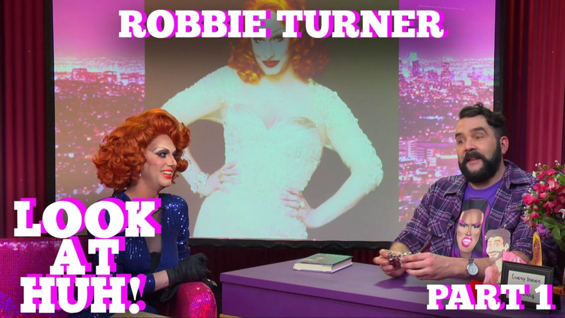 ROBBIE TURNER on LOOK AT HUH! Part 1