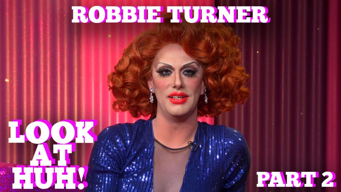 ROBBIE TURNER on LOOK AT HUH! Part 2