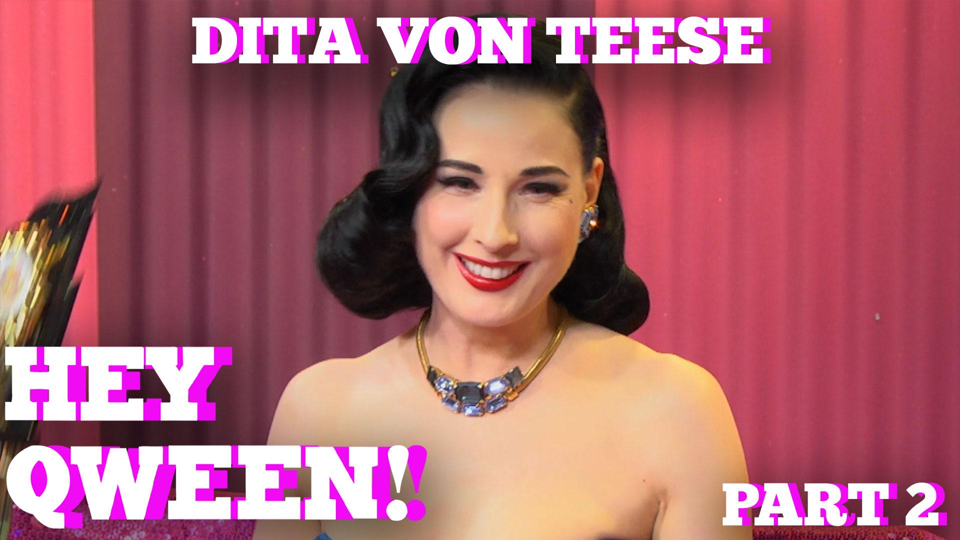 DITA VON TEESE on HEY QWEEN! Part 2