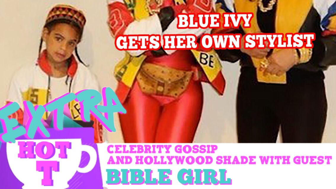 Blue Ivy Gets Her Own Stylist: Extra Hot T with Bible Girl