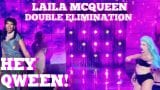 Laila McQueen On Her Double Elimination: Hey Qween! Highlight