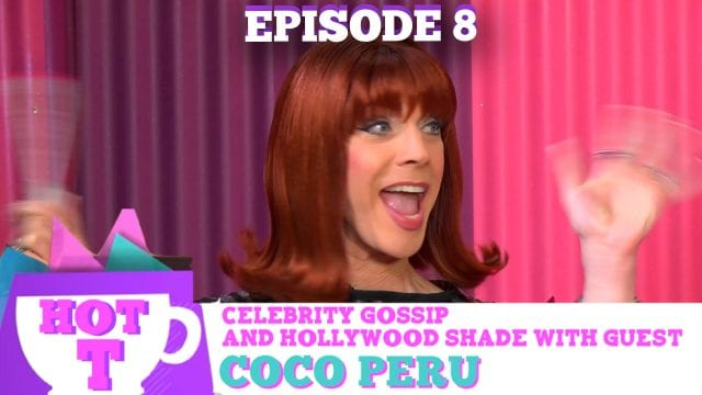 COCO PERU RETURNS TO HOT T! Celebrity Gossip & Hollywood Shade (Season 3, Episode 8)