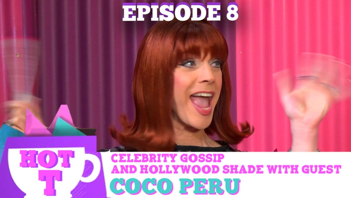COCO PERU RETURNS TO HOT T! Celebrity Gossip & Hollywood Shade (Season 3, Episode 8)