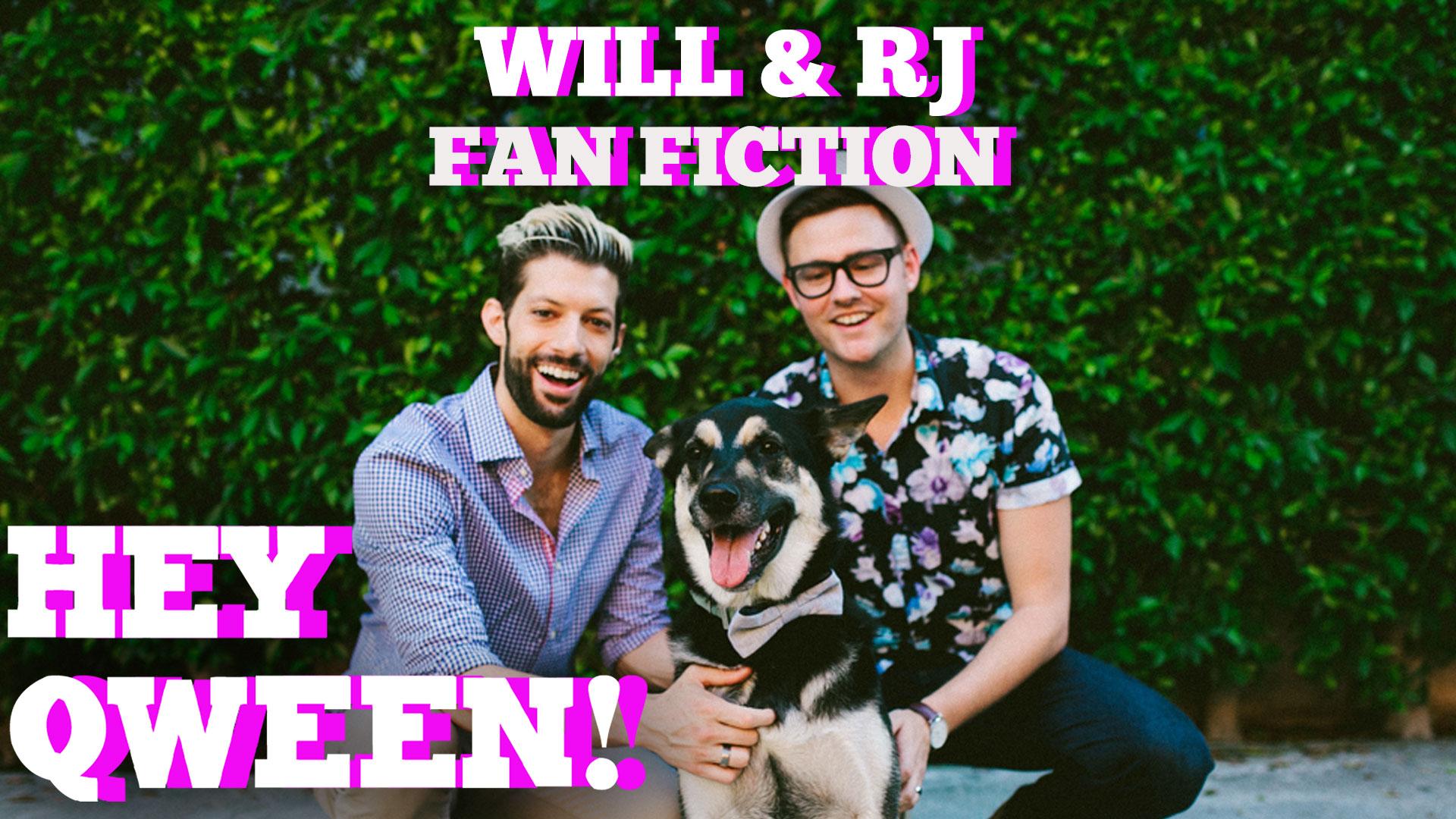 Jonny Reads Will & RJ Sexy Fan Fiction!: Hey Qween HIGHLIGHT