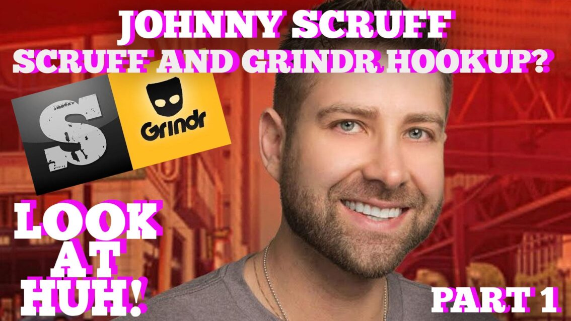 Has Johnny Scruff Ever Hooked Up With The Head of Grindr?: Hey Qween! HIGHLIGHTt