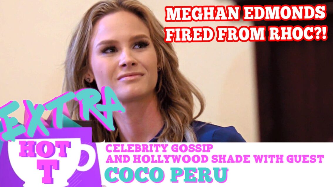 Meghan Quits Real Housewives Of Orange County: Extra Hot T with Coco Peru