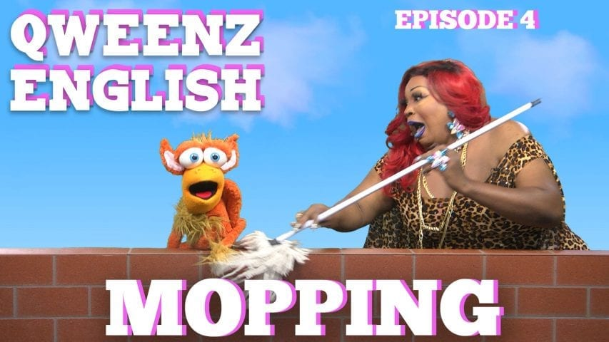 """Mopping"" on QWEENZ ENGLISH Episode 4 Featuring ADAM JOSEPH, JONNY MCGOVERN, LADY RED and GRIFFIN THE GRIFFIN Photo"