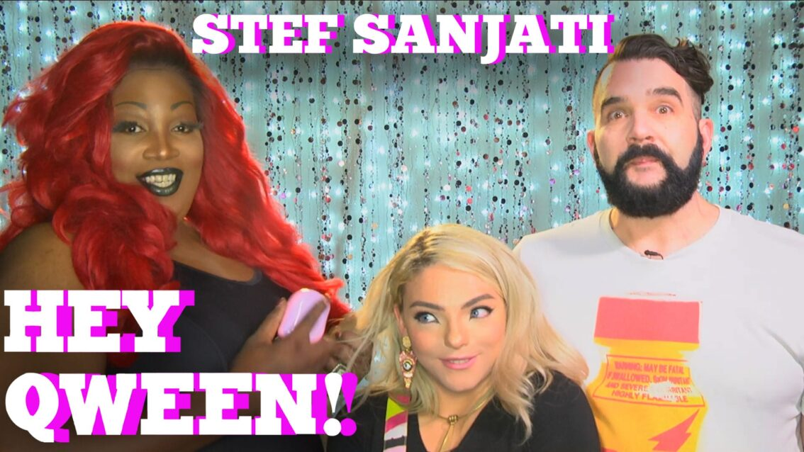 STEF SANJATI on HEY QWEEN! with Jonny McGovern PROMO