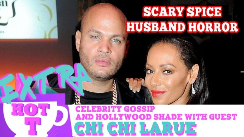 Scary Spice's Husband Horror: Extra Hot T with Chi Chi LaRue Photo