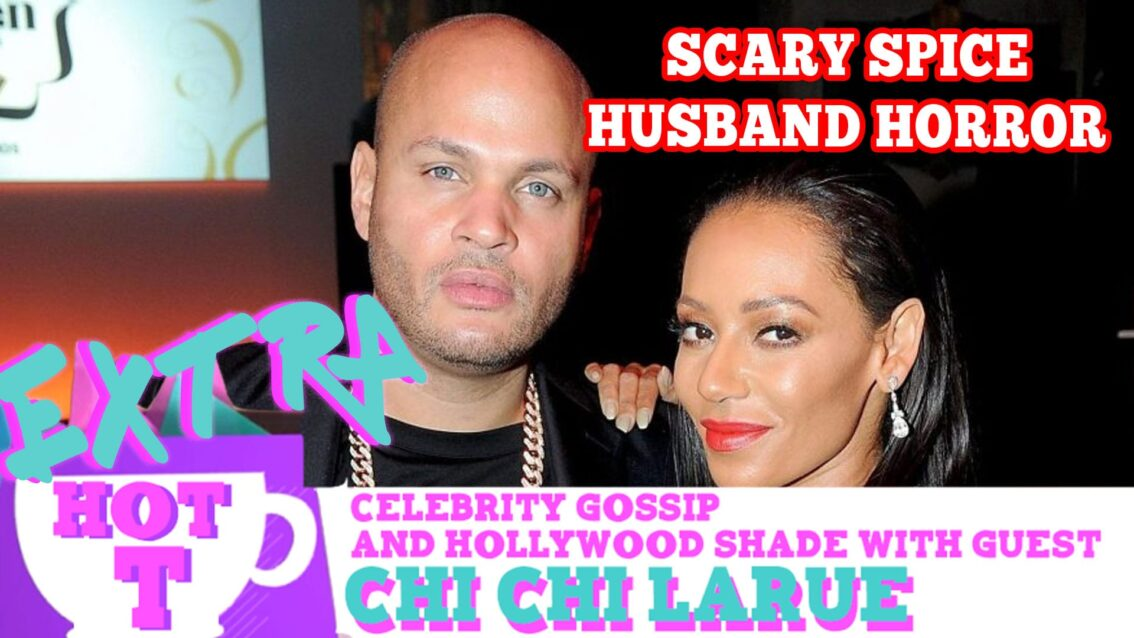 Scary Spice's Husband Horror: Extra Hot T with Chi Chi LaRue
