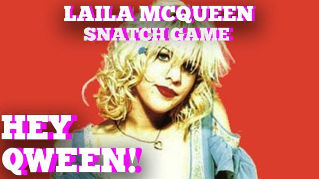 Who Would Laila McQueen Have Done For Snatch Game?: Hey Qween!  BONUS