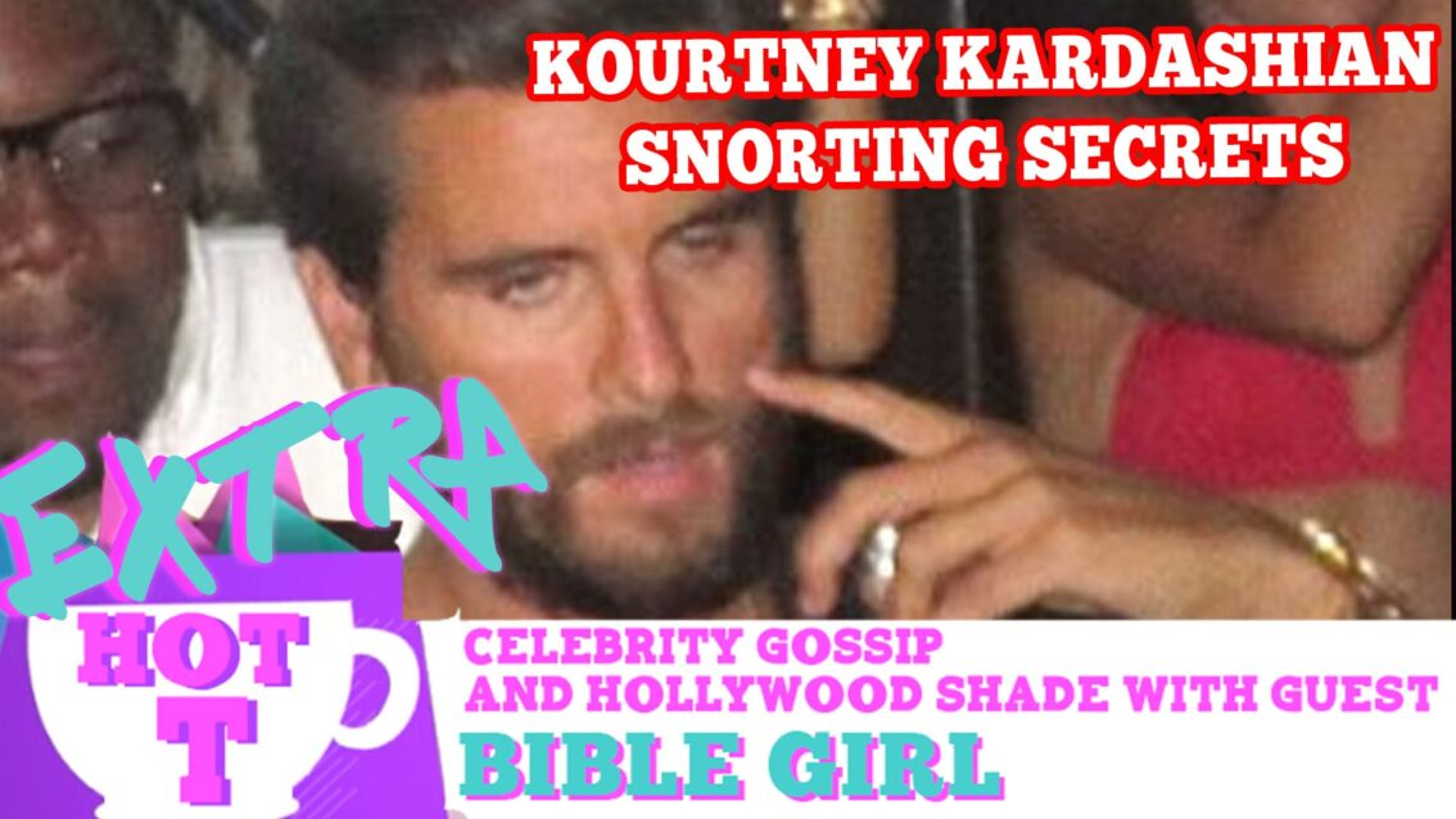 Kourtney Kardashian's Snorting Secrets!: Extra Hot T with Bible Girl