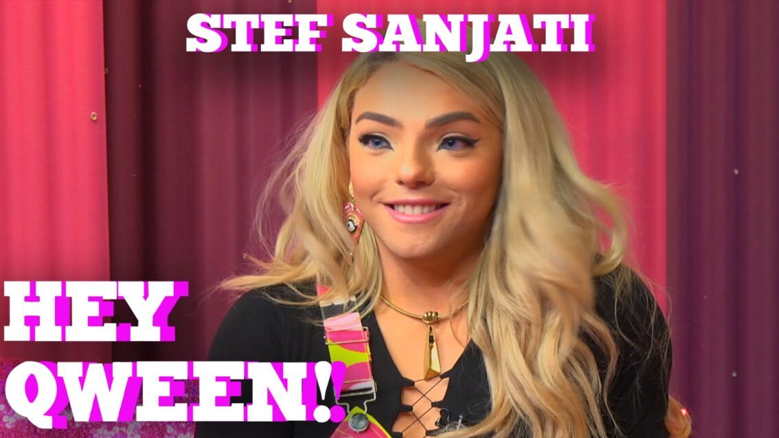 STEF SANJATI on HEY QWEEN! with Jonny McGovern