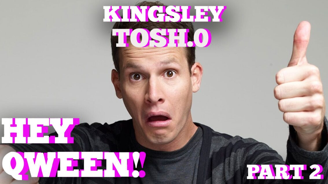 Kingsley On How He Got His Break From Tosh.0: Hey Qween! HIGHLIGHT