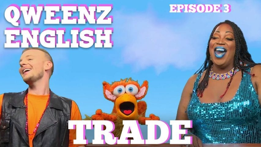 """Trade"" QWEENZ ENGLISH Episode 3 Featuring ADAM JOSEPH and LADY RED Photo"