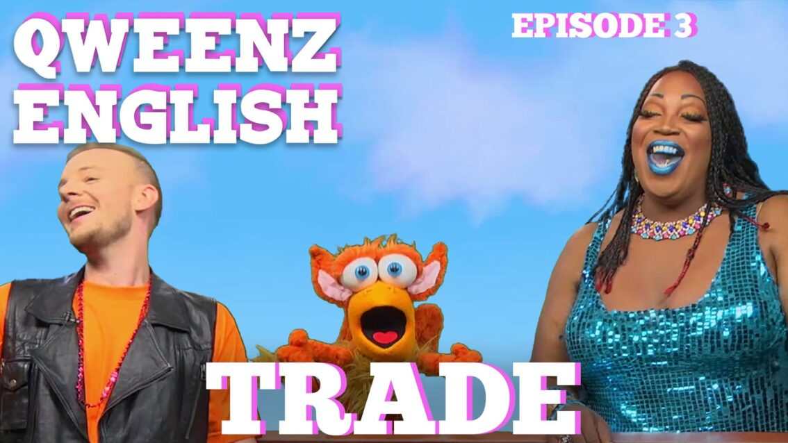 """Trade"" QWEENZ ENGLISH Episode 3 Featuring ADAM JOSEPH and LADY RED"