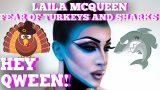 Laila McQueen's Fear Of Turkeys And Sharks Hey Qween! BONUS