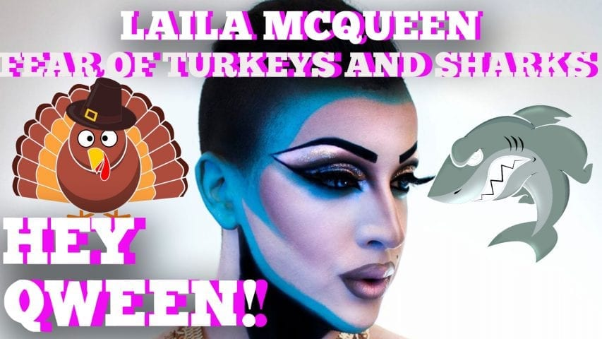 Laila McQueen's Fear Of Turkeys And Sharks Hey Qween! BONUS Photo