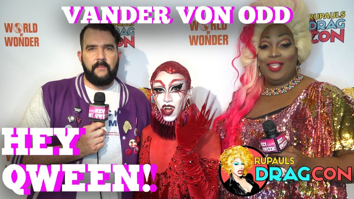 Vander Van Odd At DragCon 2017 On Hey Qween!