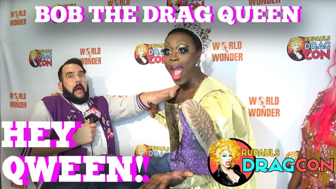 BOB THE DRAG QUEEN at DragCon 2017! on Hey Qween!