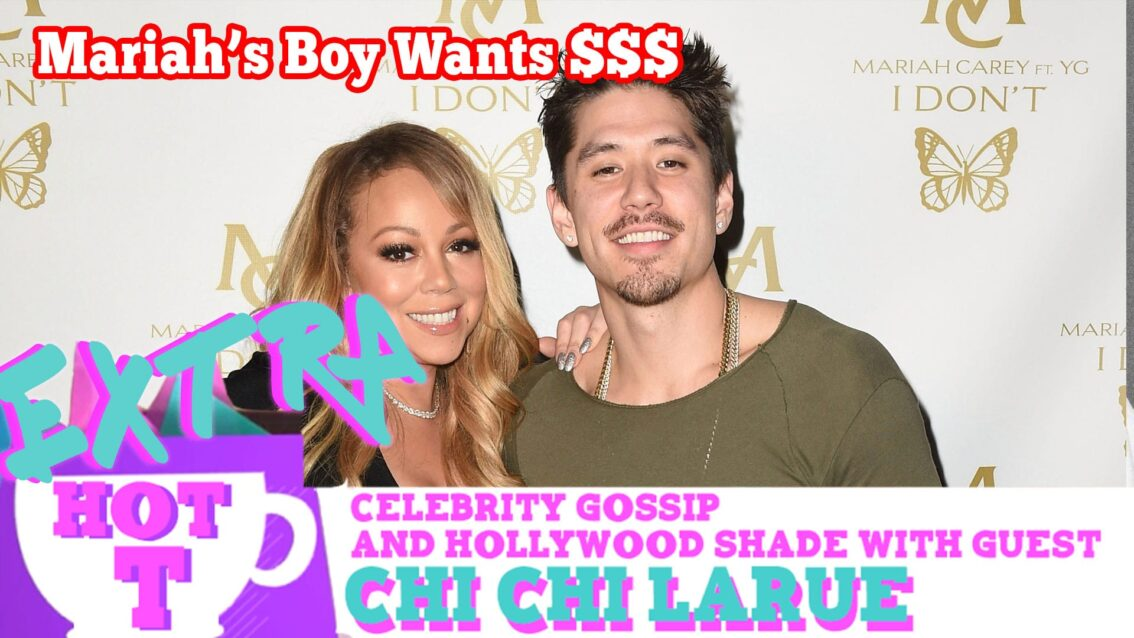 Mariah's Boy Toy Wants Buck: Extra Hot T with Chi Chi LaRue
