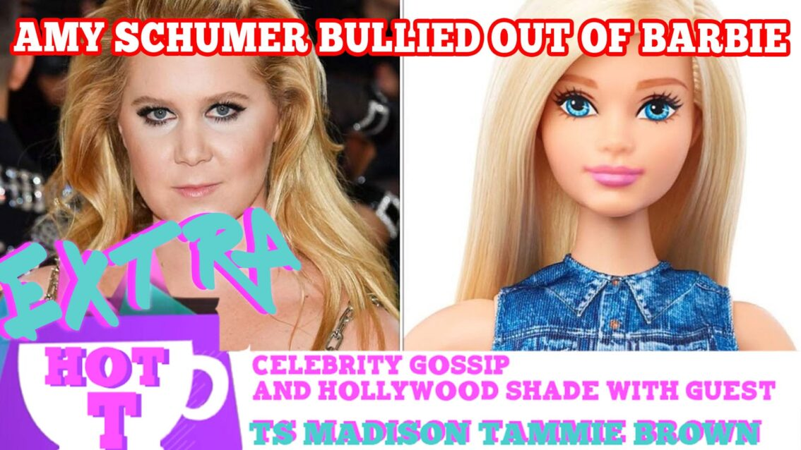 Amy Schumer Bullied Out Of Barbie?: Extra Hot T with TAMMY BROWN & TS MADISON