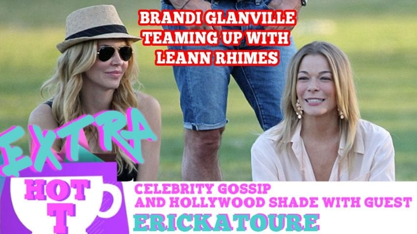 Brandi Glanville Teaming Up With LeAnn Rhimes For TV Show?: Extra Hot T with ERICKATOURE Photo