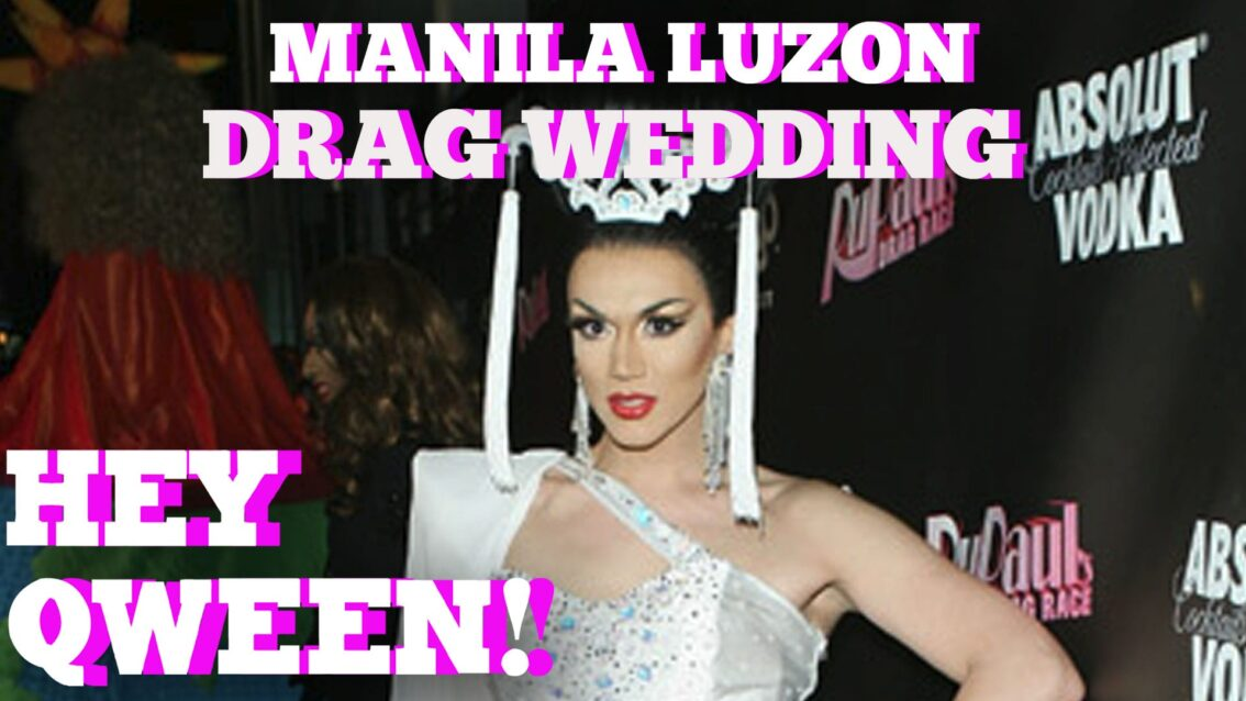 Manila Luzon's Dream Drag Wedding Extravaganza: Hey Qween HIGHLIGHT