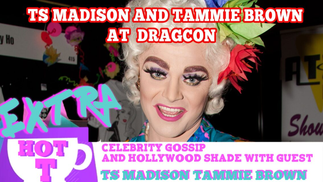 TS Madison and Tammie Brown On RuPaul's DragCon: Extra Hot T