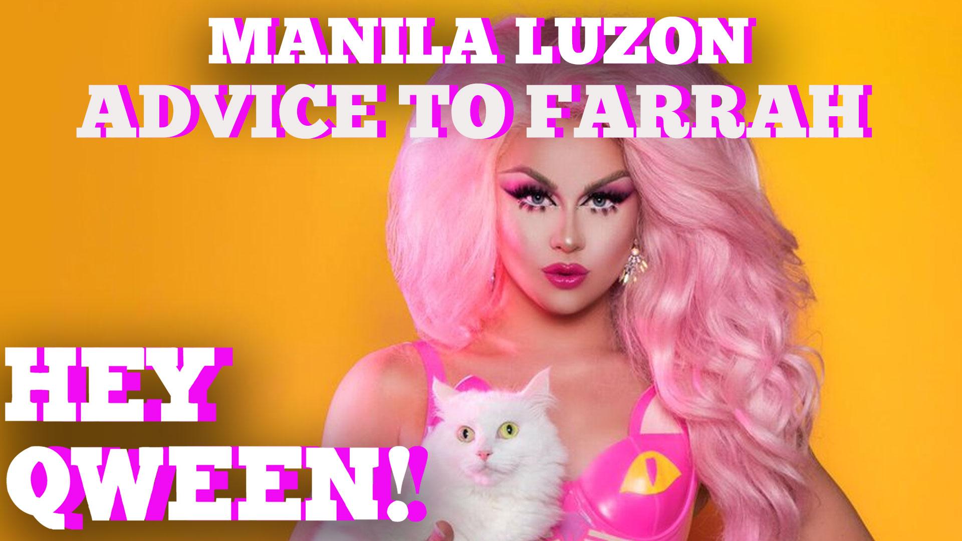 Manila Luzon's Advice To Farrah Moan & Drag Race Season 9 Qweens: Hey Qween HIGHLIGHT