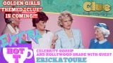 Golden Girls Themed Clue Is Coming!: Extra Hot T with ERICKATOURE