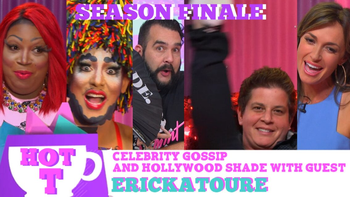 Hot T Season Finale with Julie Goldman, Brandy Howard & Erickatoure