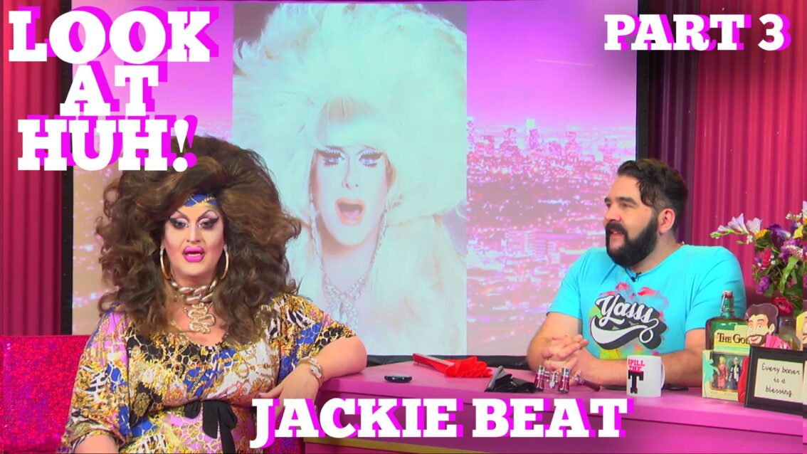 JACKIE BEAT on LOOK AT HUH Part 3