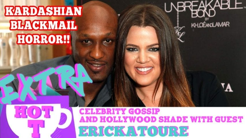 Kardashian Blackmail Horror!: Extra Hot T with ERICKATOURE Photo