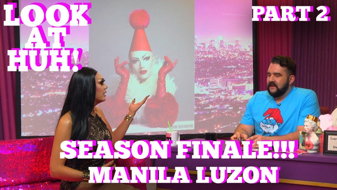 Rupaul's Drag Race All Star MANILA LUZON On SEASON 5 FINALE of LOOK AT HUH! Part 2