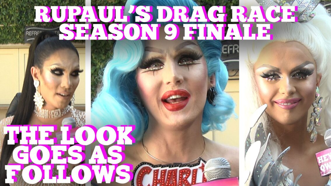 THE LOOK GOES AS FOLLOWS with Peppermint, Aja AND MORE! at the RuPaul's Drag Race Season 9 Finale!