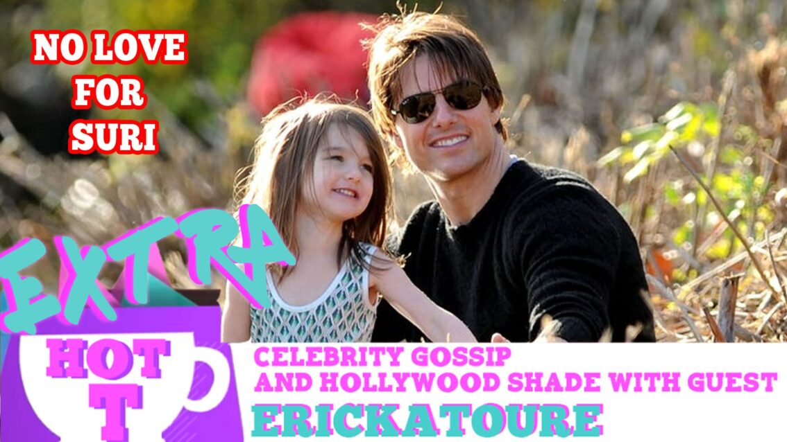 Tom Cruise STILL Hasn't Seen Suri!: Extra Hot T with ERICKATOURE