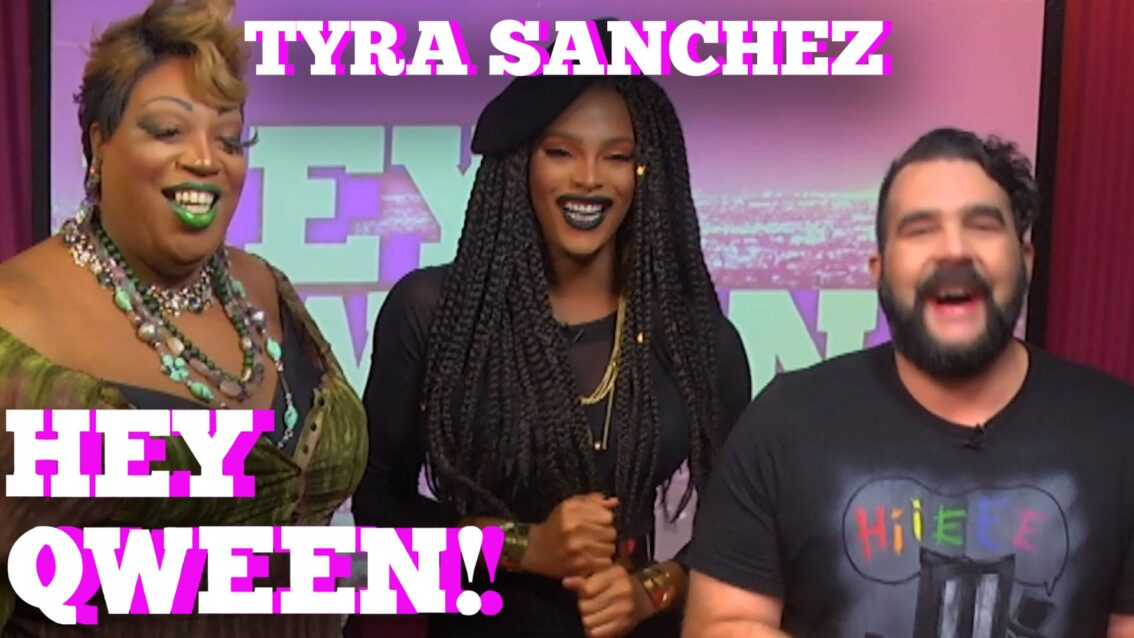 TYRA SANCHEZ Returns To HEY QWEEN PROMO