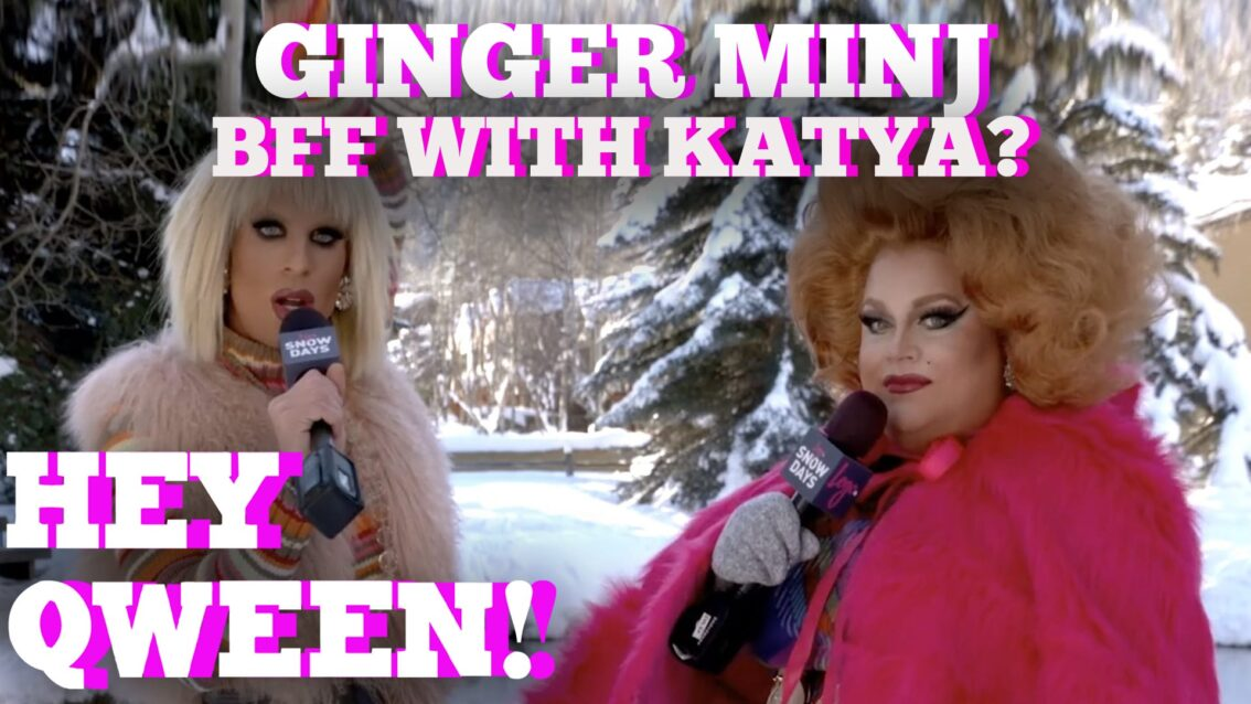 Ginger Minj Finally Reveals If Katya Is Her Best Friend: Hey Qween! Highlight