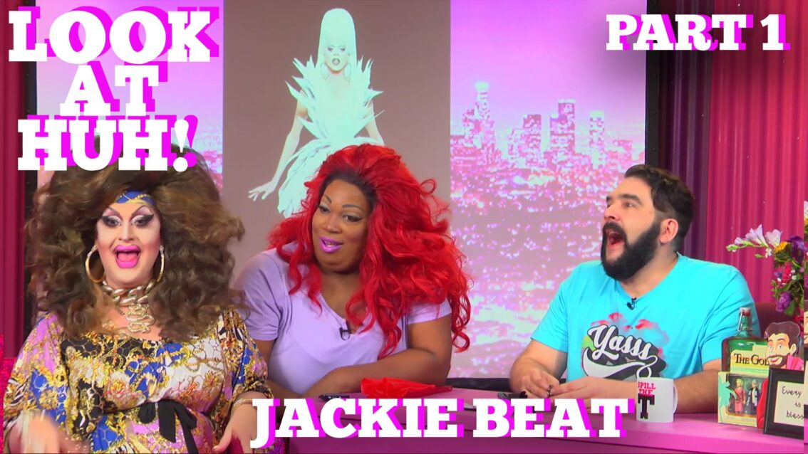 JACKIE BEAT on LOOK AT HUH Part 1