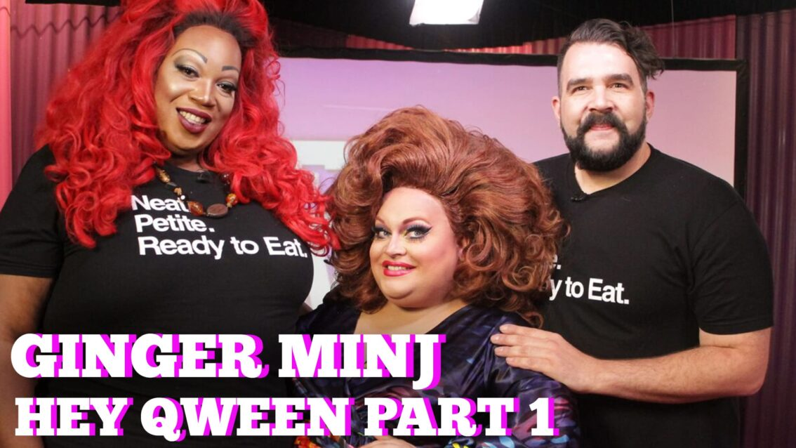 GINGER MINJ on Hey Qween! with Jonny McGovern Part 1
