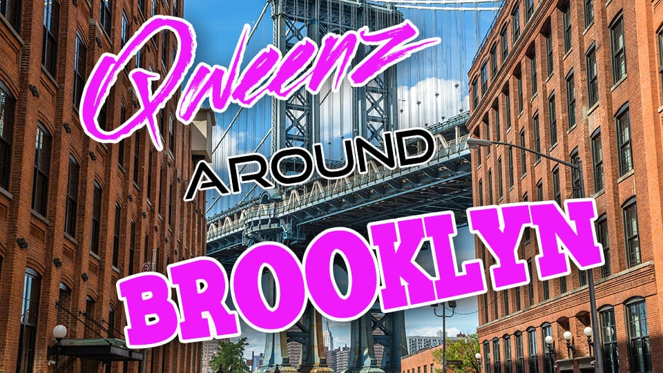 BROOKLYN Drag on Qweens Around The Country!