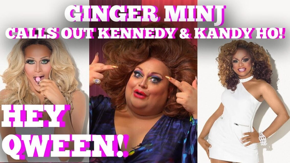 Ginger Minj Responds To Shade From Kennedy Davenport & Kandy Ho: Hey Qween! Highlight