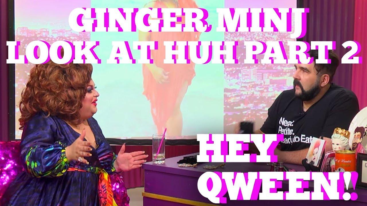 Ginger Minj: SUPERSIZED Look At Huh Part 2