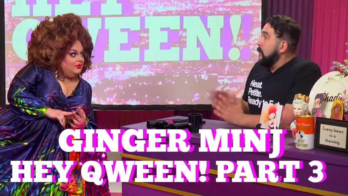 GINGER MINJ on Hey Qween! with Jonny McGovern Part 3