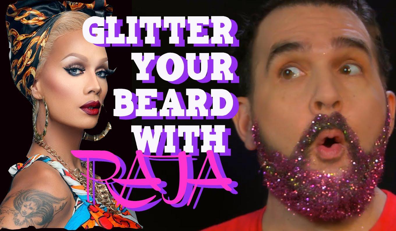 Hey Qween Holiday Highlight: Glitter Your Beard With RuPaul's Drag Race Winner Raja
