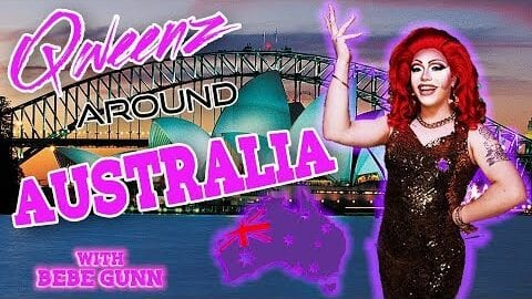 AUSTRALIA Drag On Qweens Around The World