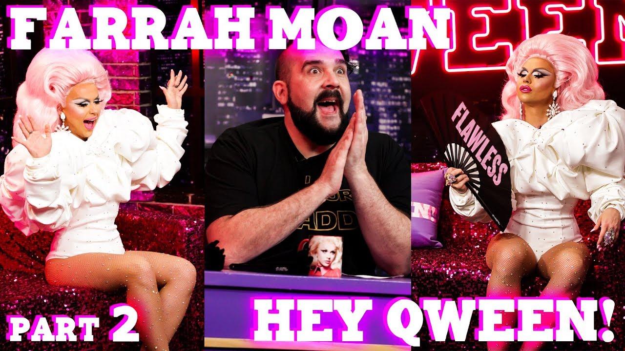 FARRAH MOAN on Hey Qween! – Part 2