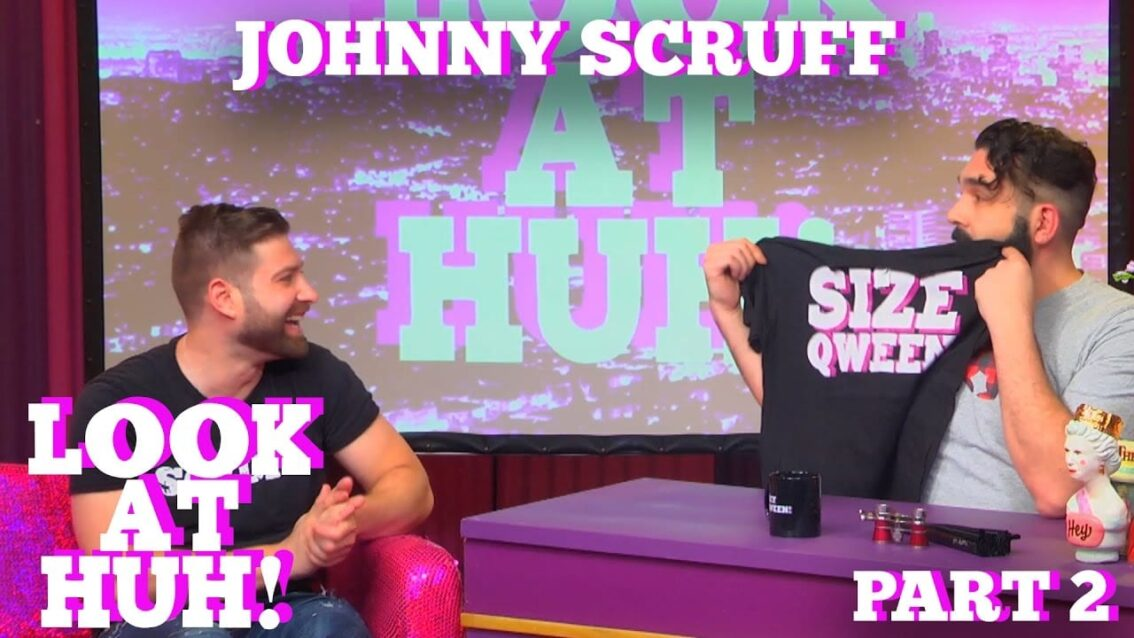 JOHNNY SCRUFF on LOOK AT HUH! Part 2